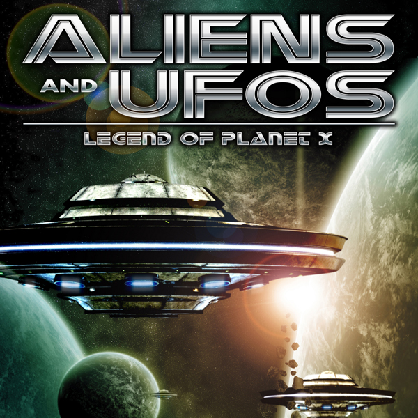 Aliens and UFO´s: Legend of Planet X, Hörbuch, ...