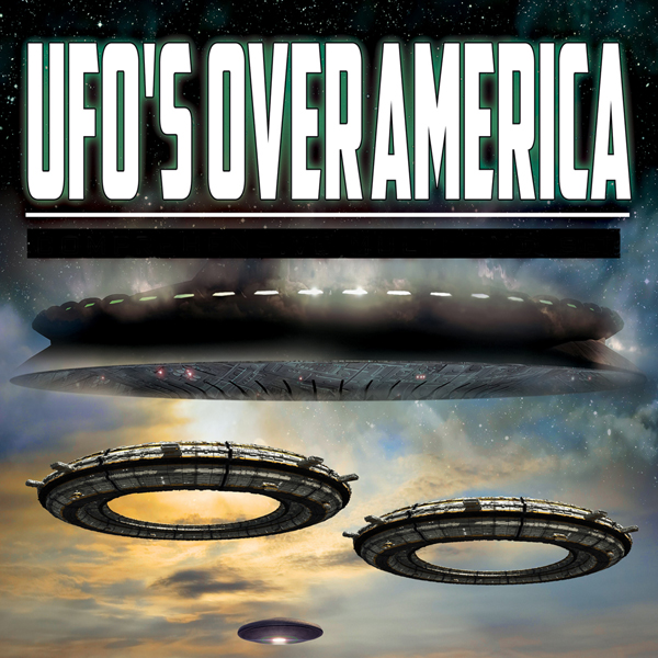 UFOs over America: The Alien Presence Revealed,...