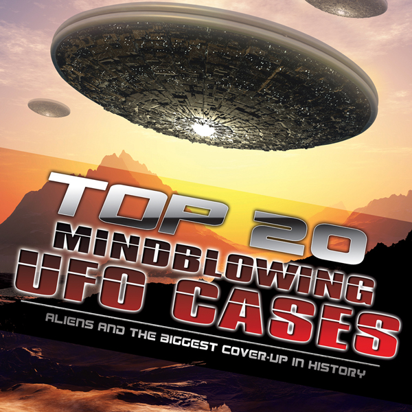Top 20 Mind Blowing UFO Cases: Aliens and the B...