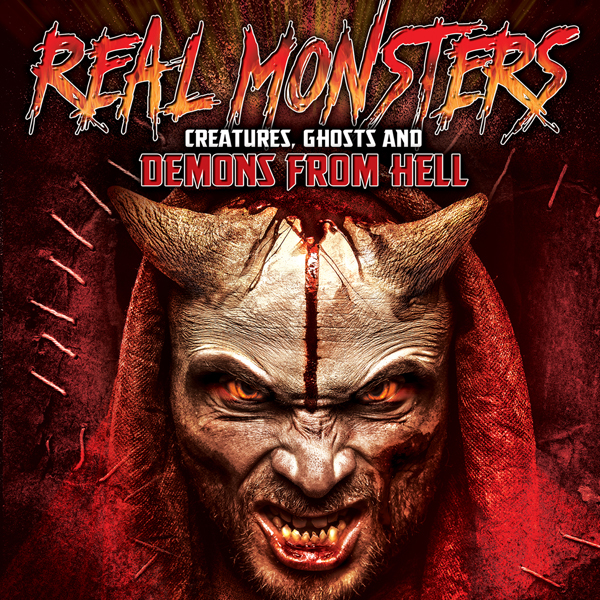 Real Monsters, Creatures, Ghosts and Demons fro...