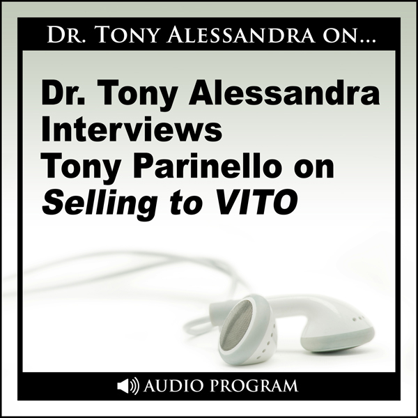 Dr. Tony Alessandra Interviews Tony Parinello on Selling to VITO, Hörbuch, Digital, 27min