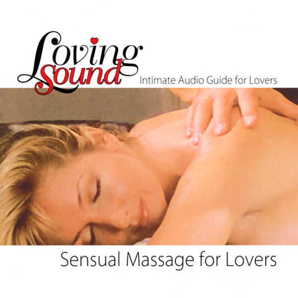 Loving Sound: Sensual Massage for Lovers , Hörb...