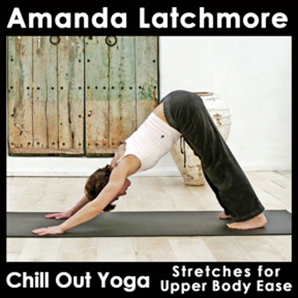 Chill Out Yoga Stretches for Upper Body Ease: S...