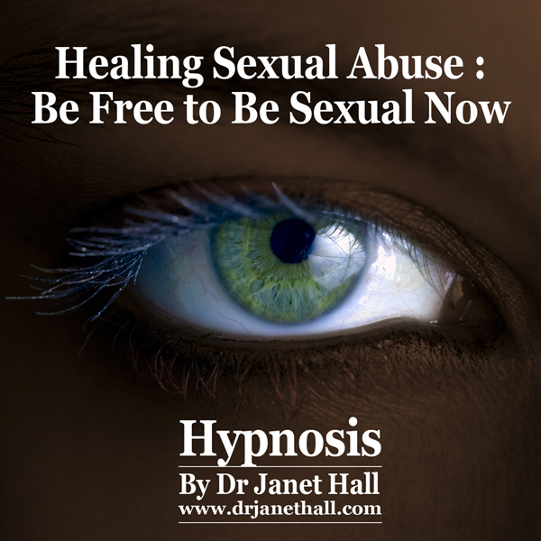 Healing Sexual Abuse: Be Free to Be Sexual Now ...
