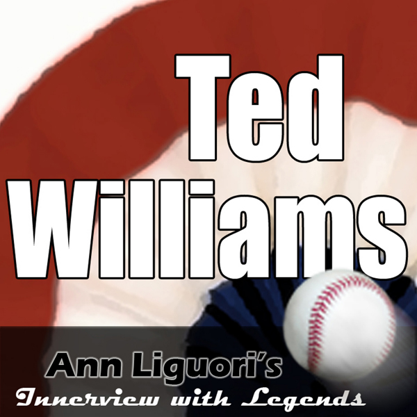 Ann Liguori´s Audio Hall of Fame: Ted Williams,...