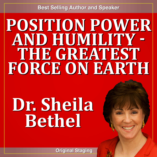 Position Power and Humility - The Greatest Forc...
