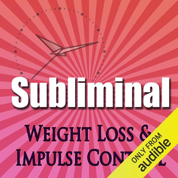 Subliminal Weight Loss & Impulse Control: Natur...