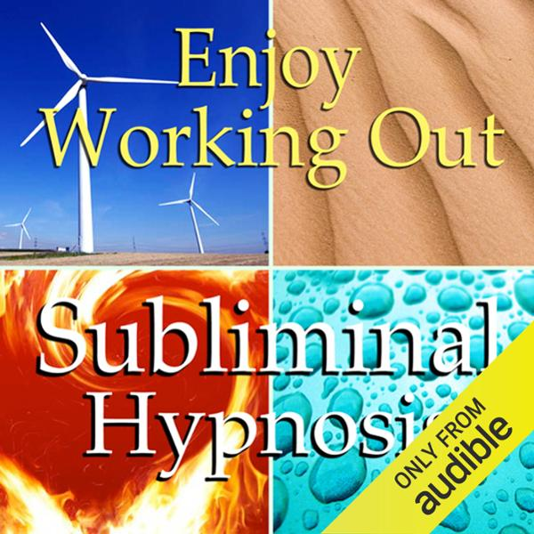Enjoy Working Out Subliminal Affirmations: Love...