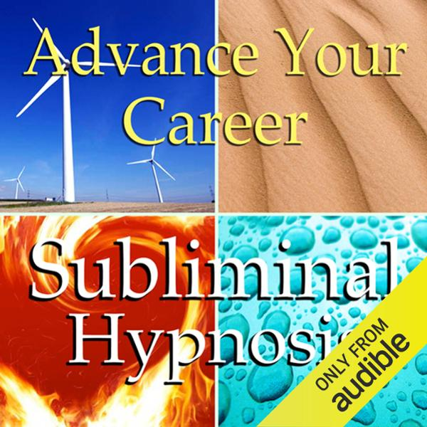 Advance Your Career Subliminal Affirmations: Mo...