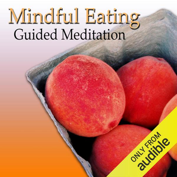 Guided Meditation for Mindful Eating: Lose Weig...