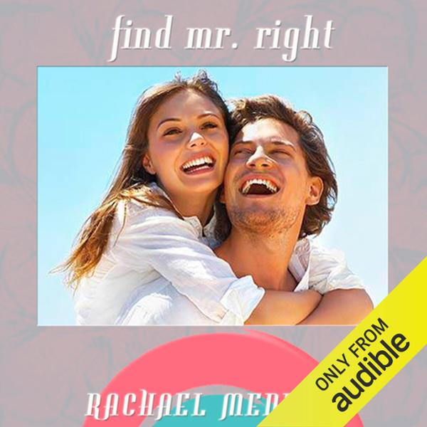 Find Mr. Right Hypnosis: Dating, Love & Relatio...