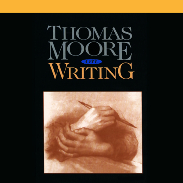 Thomas Moore on Writing, Hörbuch, Digital, 1, 1...