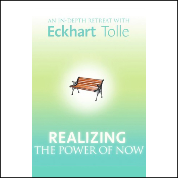 Realizing the Power of Now: An In-Depth Retreat...