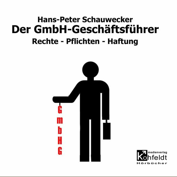 Der GmbH-Geschäftsführer. Rechte Hörbuch kostenlos downloaden
