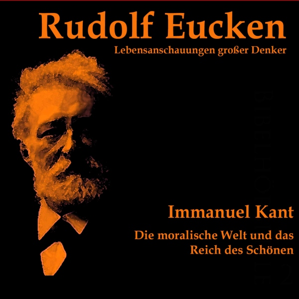 Immanuel Kant. Die moralische Welt und das Reich des Schönen Hörbuch kostenlos downloaden