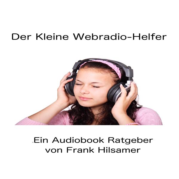 Der Kleine Webradio Helfer Hörbuch kostenlos downloaden