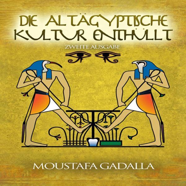 Die Altägyptische Kultur enthüllt Hörbuch kostenlos downloaden