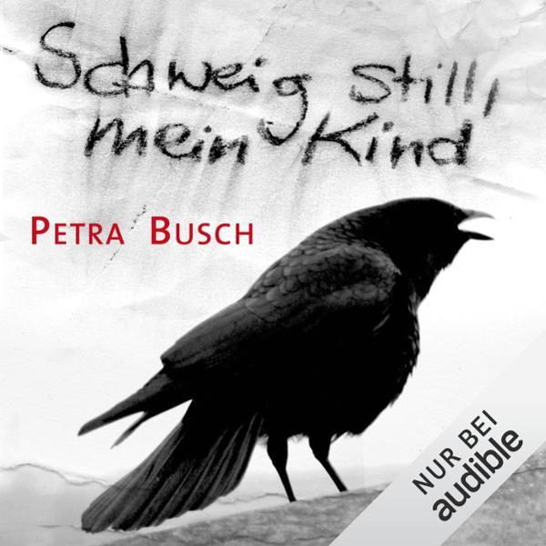 Schweig still, mein Kind Hörbuch kostenlos downloaden