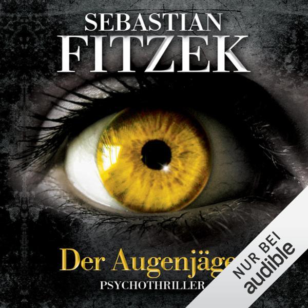 Der Augenjäger Hörbuch kostenlos downloaden
