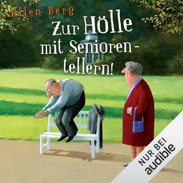 Zur Hölle mit Seniorentellern! Hörbuch kostenlos downloaden