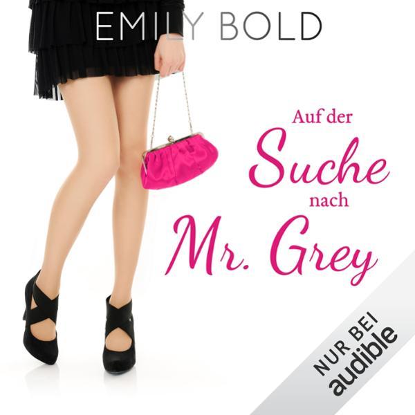 Auf der Suche nach Mr. Grey Hörbuch kostenlos downloaden
