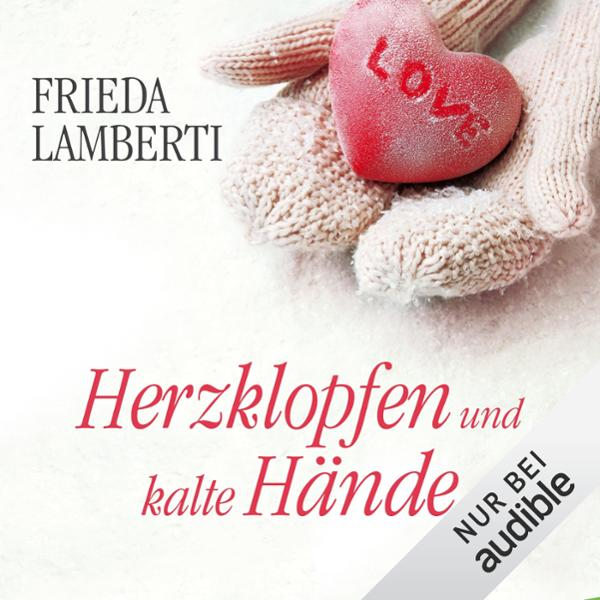 Herzklopfen und kalte Hände Hörbuch kostenlos downloaden