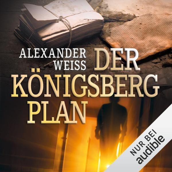 Der Königsberg-Plan Hörbuch kostenlos downloaden