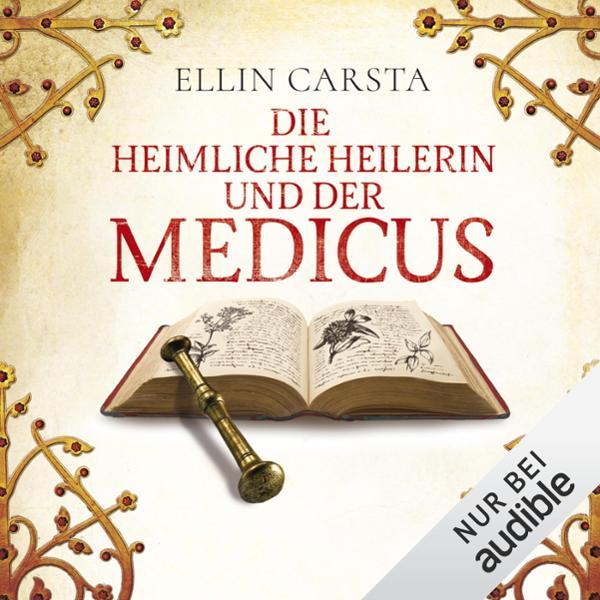 Die heimliche Heilerin und der Medicus Hörbuch kostenlos downloaden