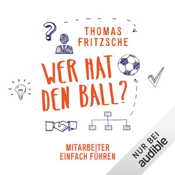 Wer hat den Ball? Mitarbeiter einfach führen Hörbuch kostenlos downloaden