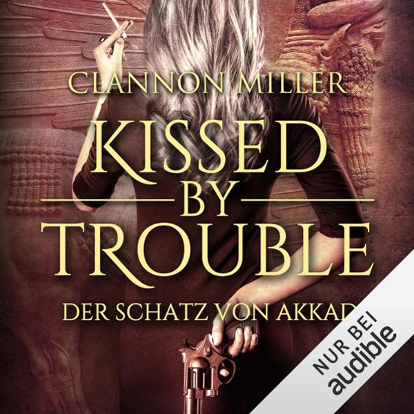 Kissed by Trouble Hörbuch kostenlos downloaden