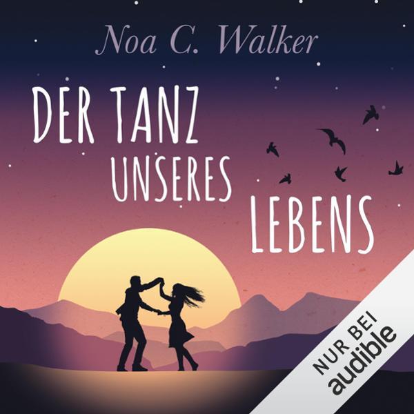Der Tanz unseres Lebens Hörbuch kostenlos downloaden