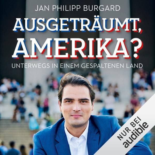Ausgeträumt, Amerika? Hörbuch kostenlos downloaden