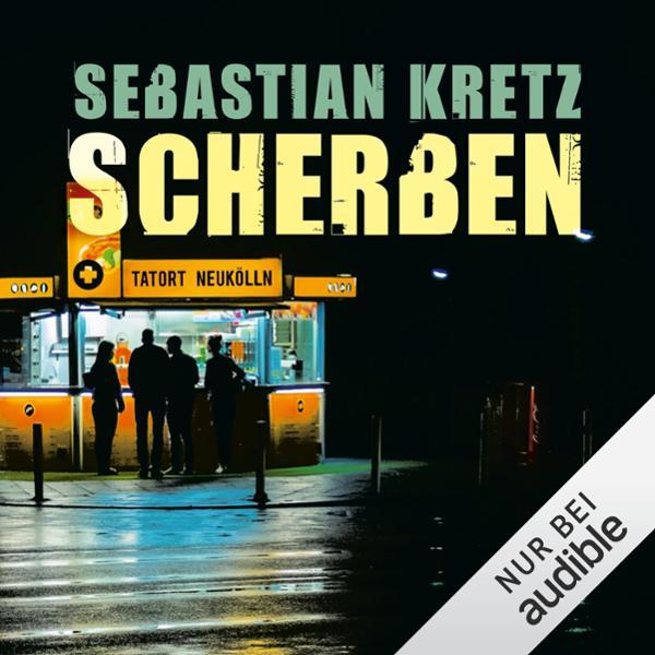 Scherben. Tatort Neukölln Hörbuch kostenlos downloaden