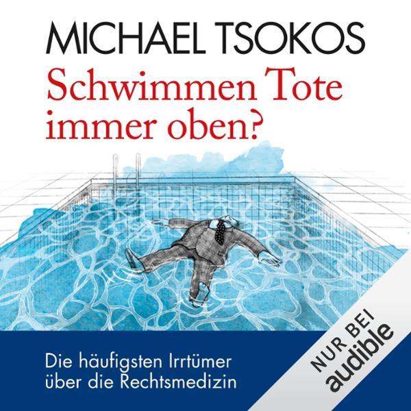 Schwimmen Tote immer oben? Hörbuch kostenlos downloaden