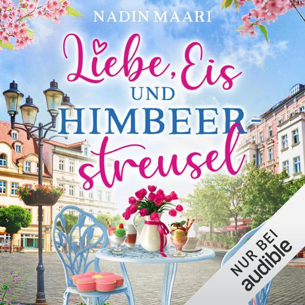 Liebe, Eis und Himbeerstreusel Hörbuch kostenlos downloaden