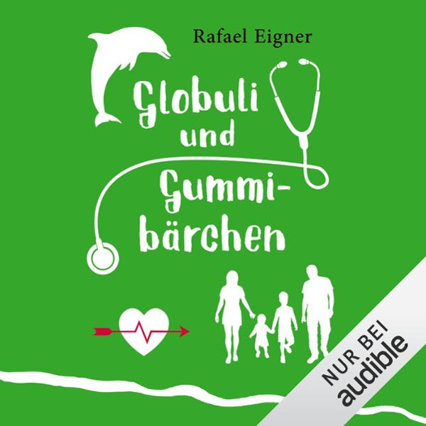 Globuli und Gummibärchen Hörbuch kostenlos downloaden
