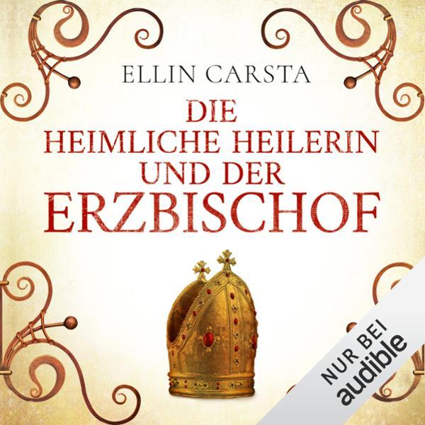 Die heimliche Heilerin und der Erzbischof Hörbuch kostenlos downloaden