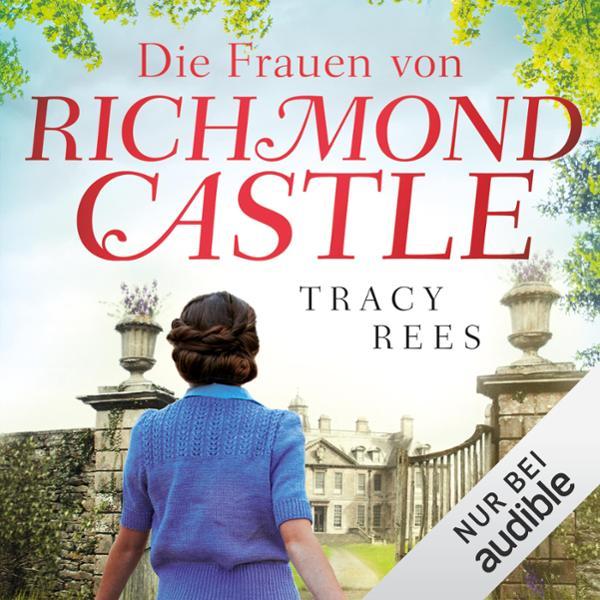 Die Frauen von Richmond Castle Hörbuch kostenlos downloaden