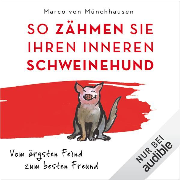 So zähmen Sie Ihren inneren Schweinehund Hörbuch kostenlos downloaden