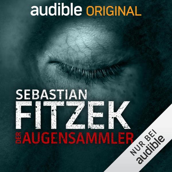 Der Augensammler. Ein Audible Original Hörspiel Hörbuch kostenlos downloaden