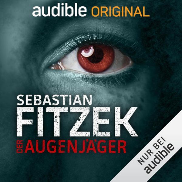 Der Augenjäger. Ein Audible Original Hörspiel Hörbuch kostenlos downloaden