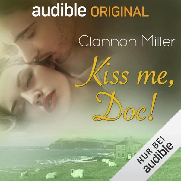 Kiss me, Doc! Hörbuch kostenlos downloaden