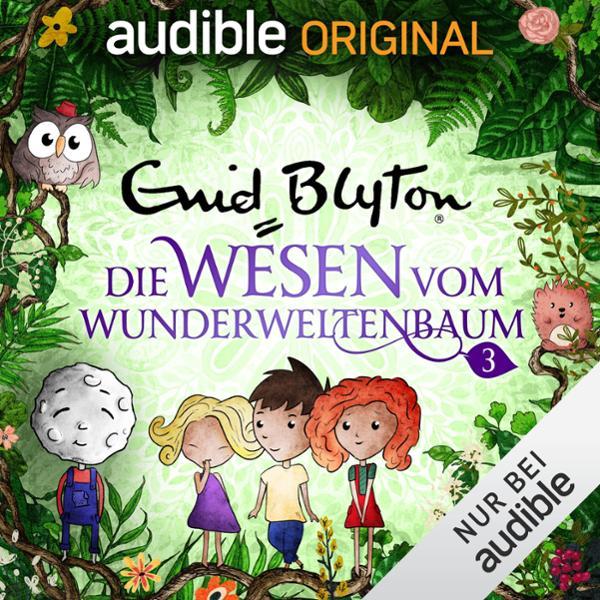 Die Wesen vom Wunderweltenbaum Hörbuch kostenlos downloaden