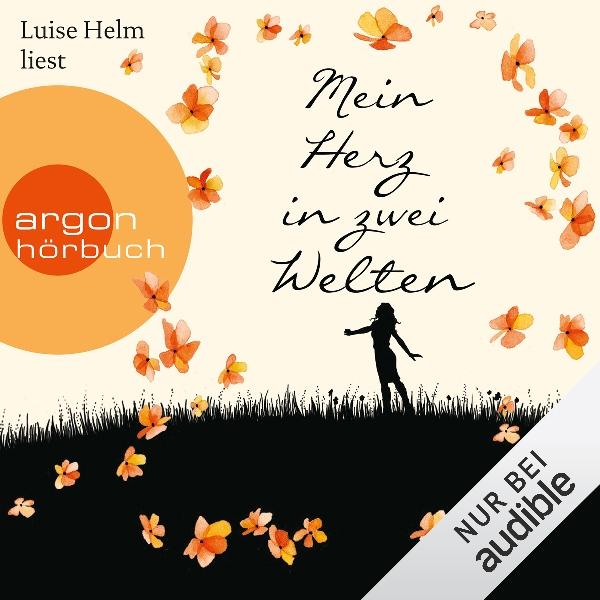 Mein Herz in zwei Welten Hörbuch kostenlos downloaden