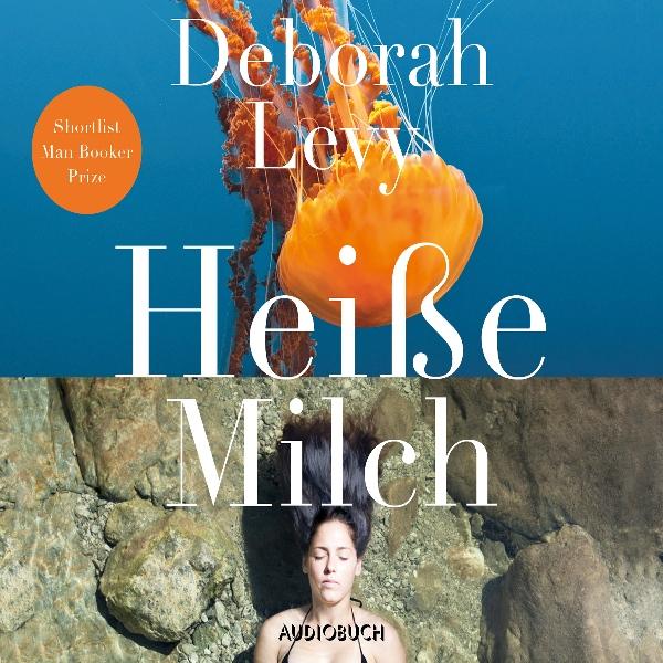 Heiße Milch Hörbuch kostenlos downloaden