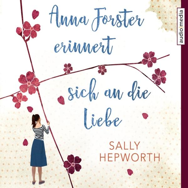 Anna Forster erinnert sich an die Liebe Hörbuch kostenlos downloaden