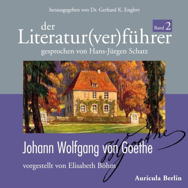 Johann Wolfgang von Goethe Hörbuch kostenlos downloaden