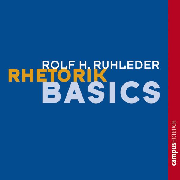 Rhetorik-Basics Hörbuch kostenlos downloaden