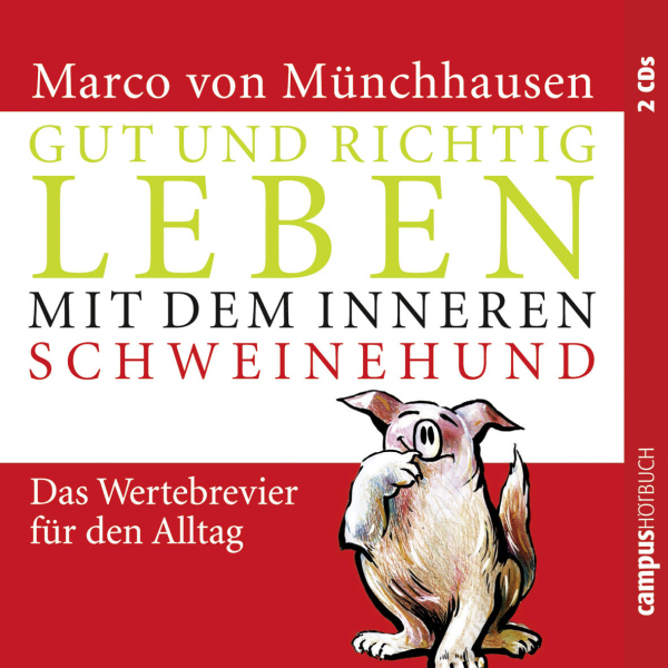 Gut und richtig leben mit dem inneren Schweinehund Hörbuch kostenlos downloaden