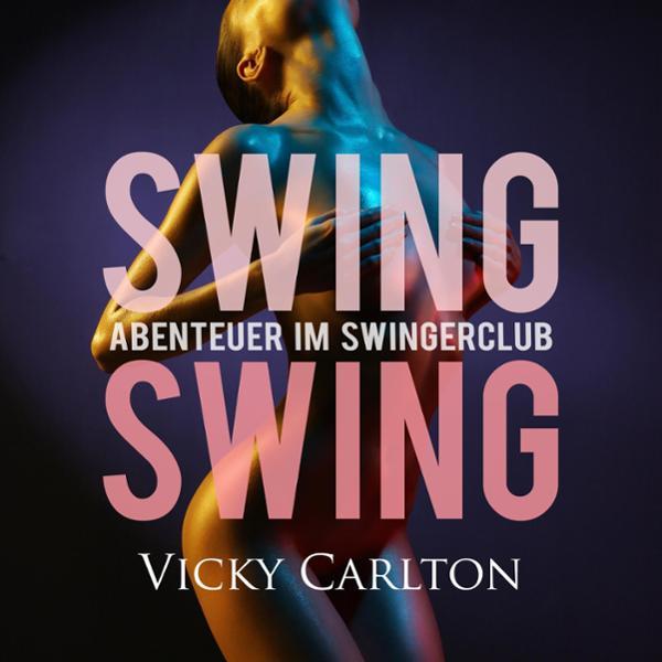 Swing Swing. Abenteuer im Swingerclub, (USK 18) Hörbuch kostenlos downloaden